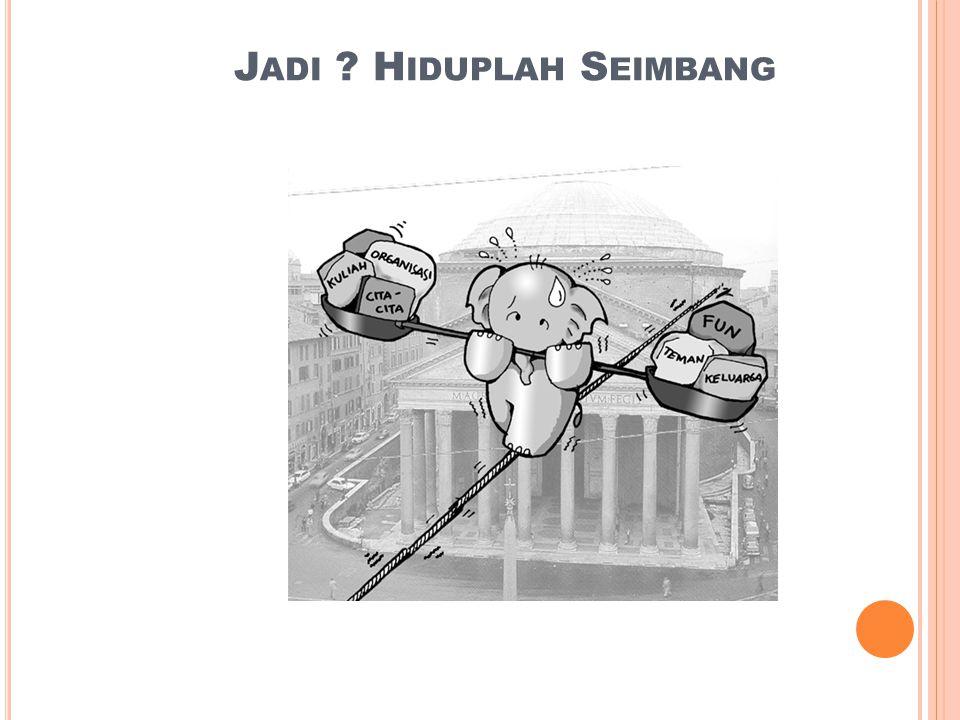 J ADI H IDUPLAH S EIMBANG