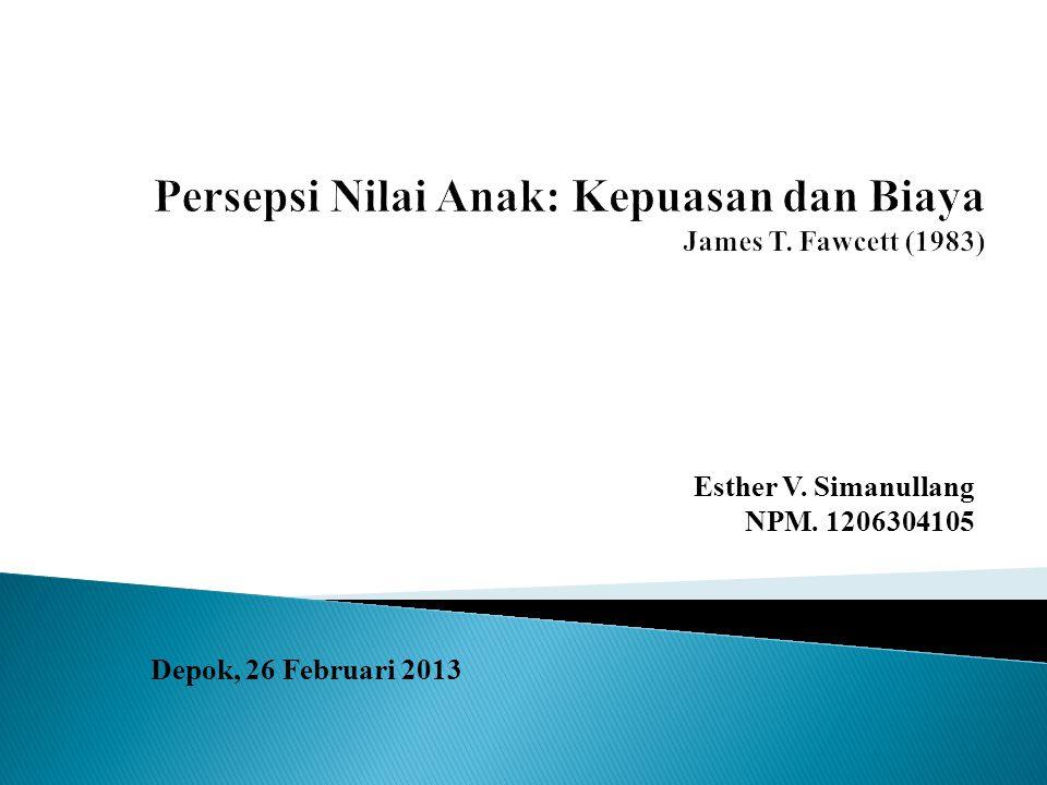 Keterkaitan dengan Fertilitas (lanjutan) Bulato (1979a) menjelaskan proses dari transisi nilai anak: 1.