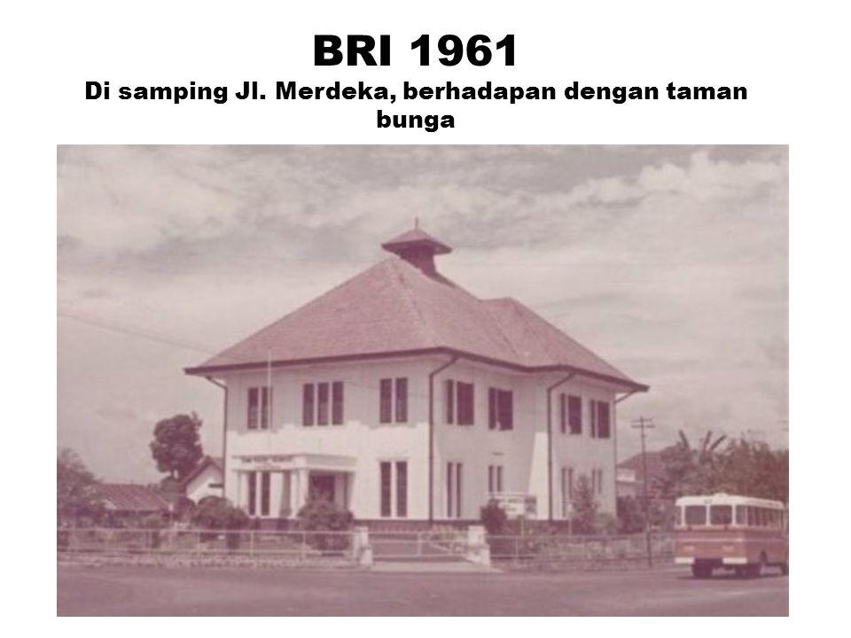 BRI 1961 Di samping Jl. Merdeka, berhadapan dengan taman bunga