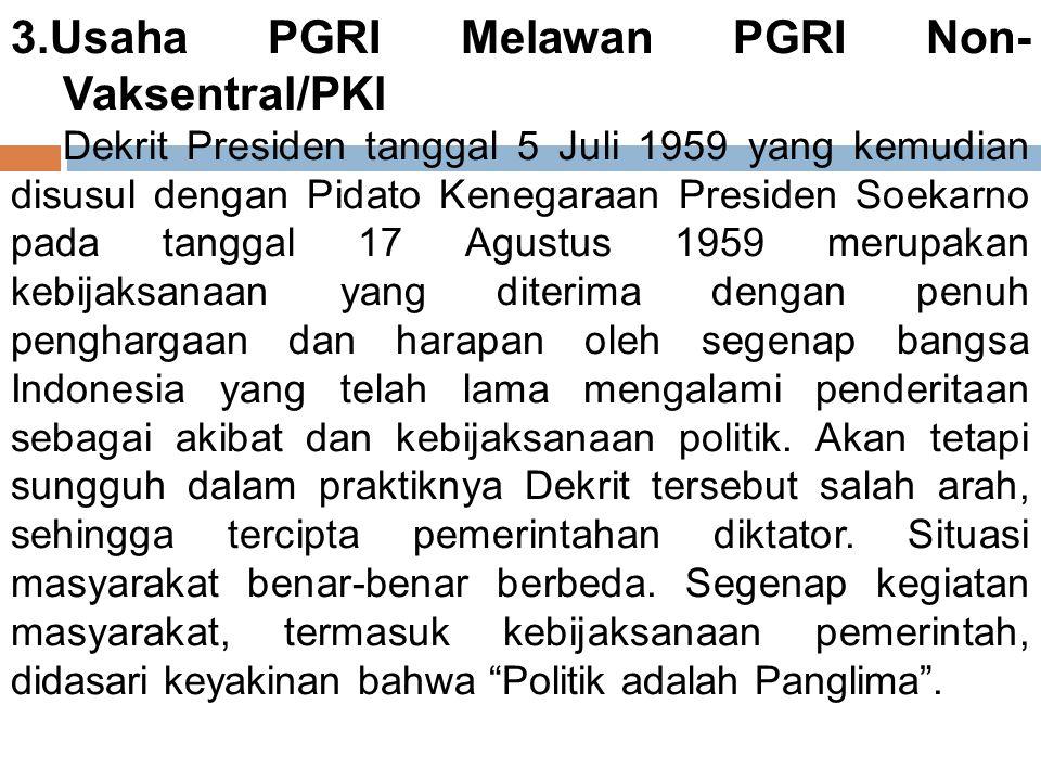 2. PGRI Pasca ‑ Peristiwa G30 S/PKI Periode tahun 1966 ‑ 1972 merupakan masa perjuangan untuk turut menegakkan Orde Baru, masa konsolidasi dan penataa