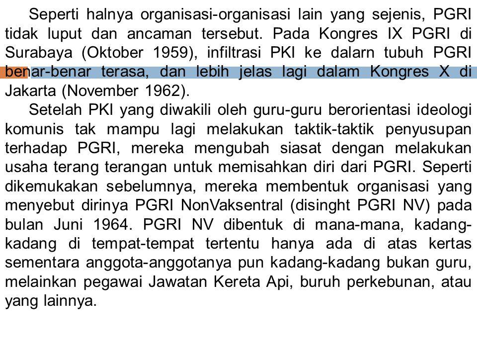 3.Usaha PGRI Melawan PGRI Non- Vaksentral/PKl Dekrit Presiden tanggal 5 Juli 1959 yang kemudian disusul dengan Pidato Kenegaraan Presiden Soekarno pada tanggal 17 Agustus 1959 merupakan kebijaksanaan yang diterima dengan penuh penghargaan dan harapan oleh segenap bangsa Indonesia yang telah lama mengalami penderitaan sebagai akibat dan kebijaksanaan politik.