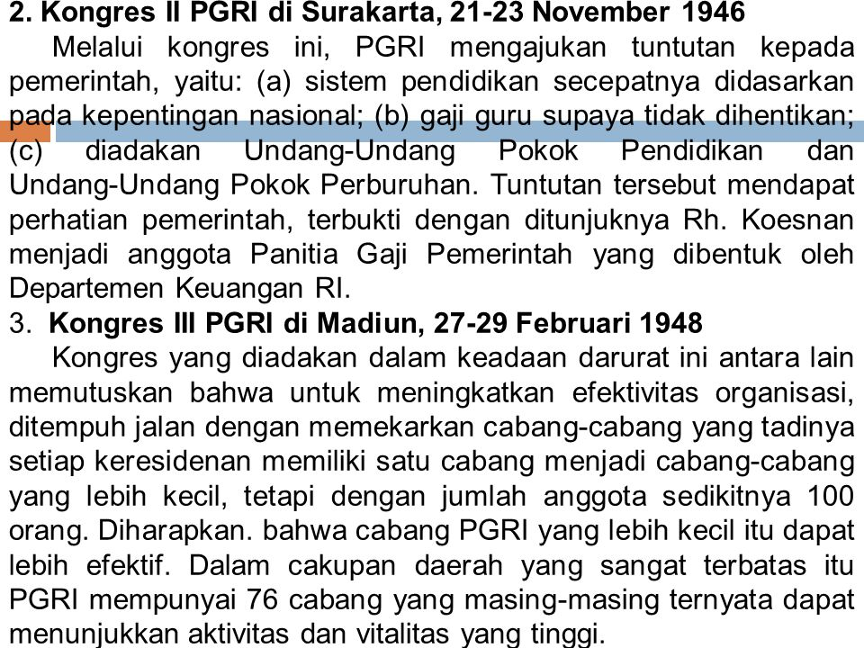 B. PGRI Masa Awal setelah Kemerdekaan 1.Kongres PGRI I, 24-25 November 1945 Kongres Pendidik Bangsa pada tanggal 24 ‑ 25 November 1945 bertempat di Se