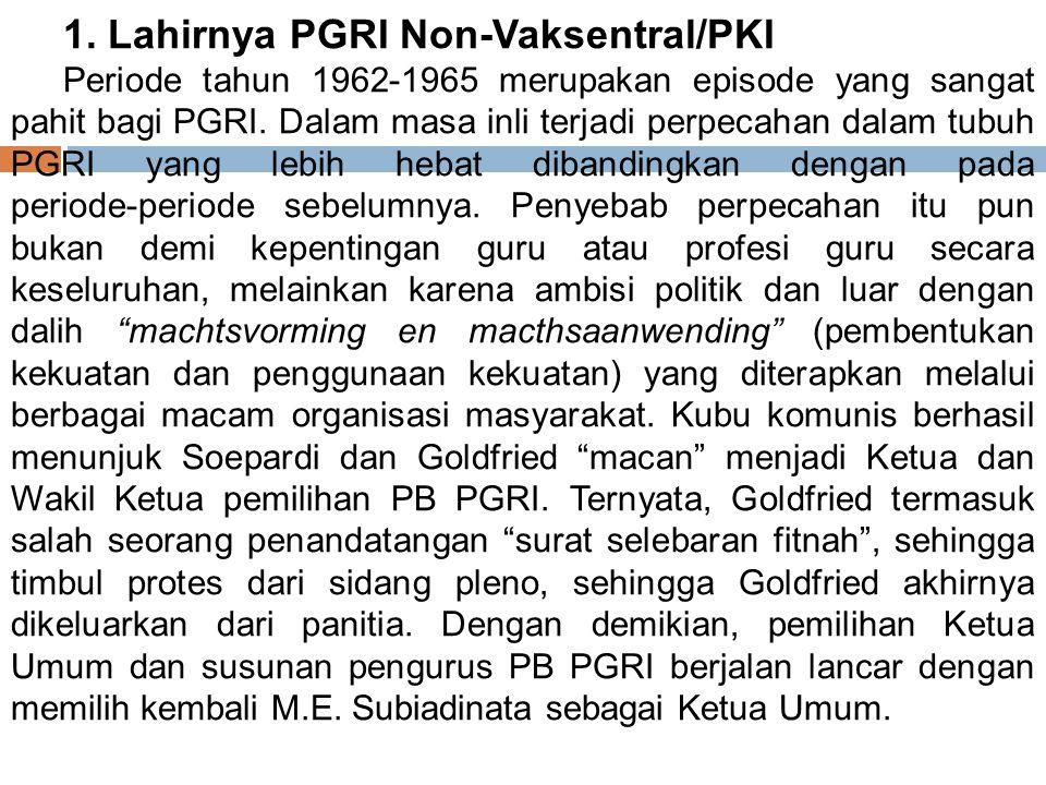 D. PGRI Masa Demokrasi Terpimpin (1959 ‑ 1965) Seperti pada kongres sebelumnya, pada Kongres IX PGRI di Surabaya bulan Oktober/November 1959, Soebandr