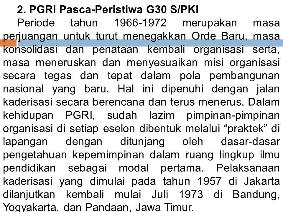 1. Lahirnya PGRI Non ‑ Vaksentral/PKI Periode tahun 1962 ‑ 1965 merupakan episode yang sangat pahit bagi PGRI. Dalam masa inli terjadi perpecahan dala