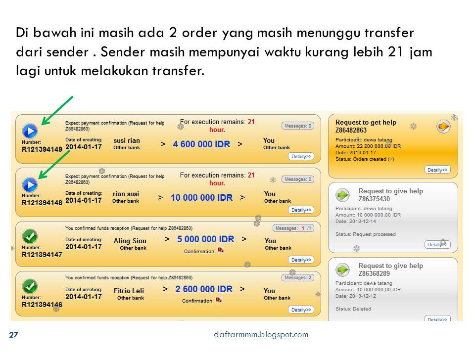 daftarmmm.blogspot.com 27 Di bawah ini masih ada 2 order yang masih menunggu transfer dari sender.