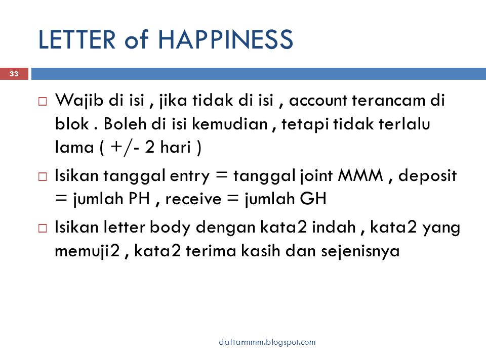 LETTER of HAPPINESS daftarmmm.blogspot.com 33  Wajib di isi, jika tidak di isi, account terancam di blok.