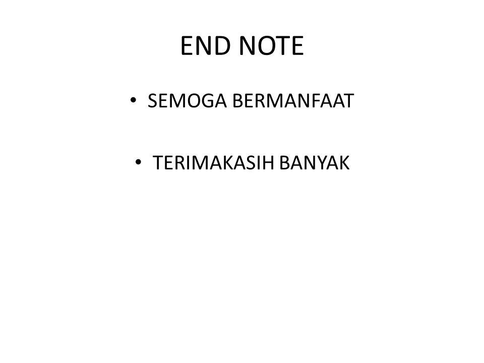 END NOTE • SEMOGA BERMANFAAT • TERIMAKASIH BANYAK