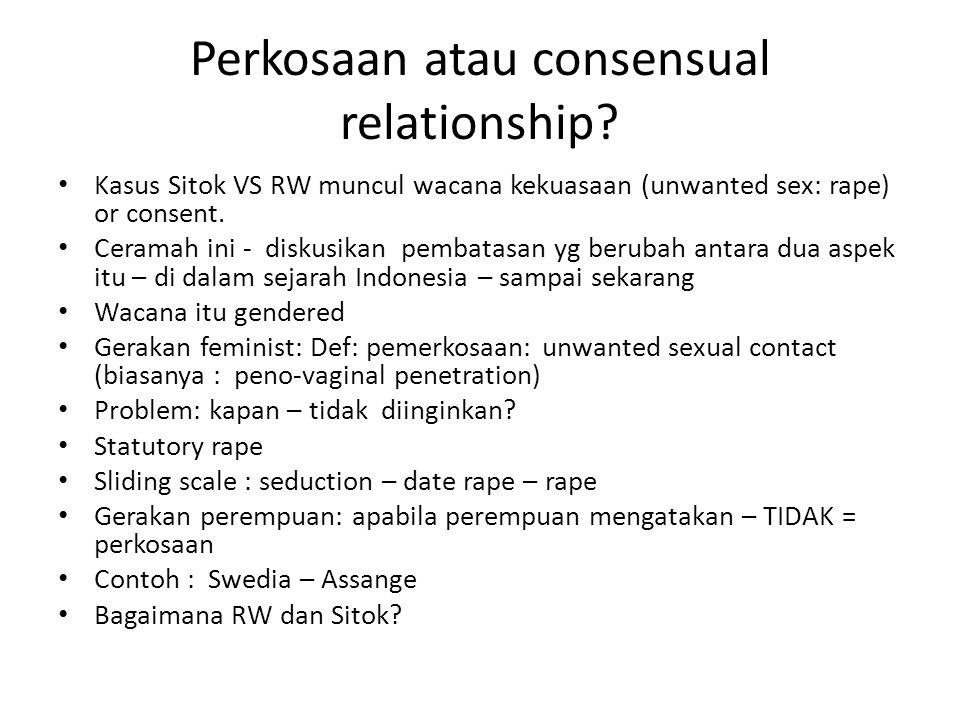 Perkosaan atau consensual relationship.