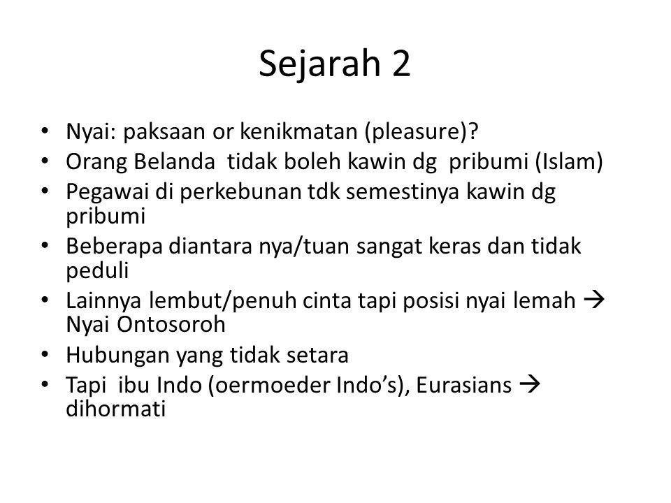 Sejarah 2 • Nyai: paksaan or kenikmatan (pleasure).