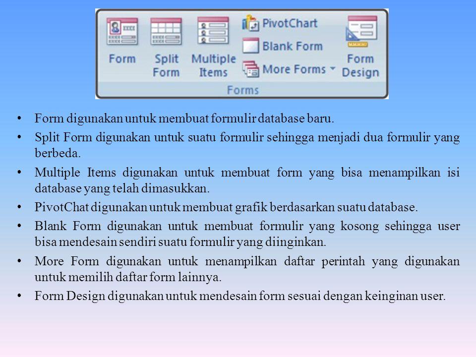Membuat Formulir di Ms Access 2007 1.Pilih Tab Create 2.Klik More forms 3.Pilih Form Wizard
