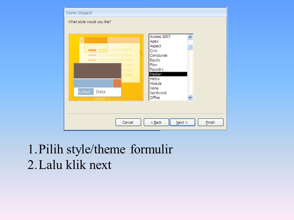 1.Pilih style/theme formulir 2.Lalu klik next