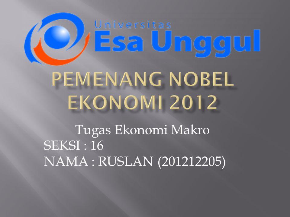 Tugas Ekonomi Makro SEKSI : 16 NAMA : RUSLAN (201212205)