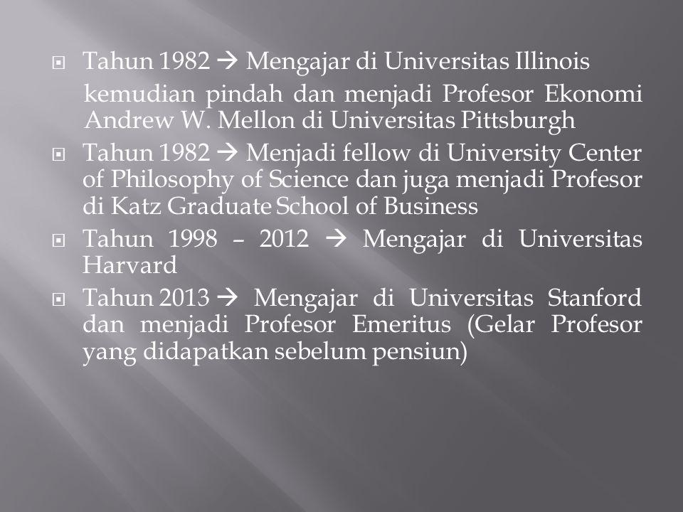  Tahun 1982  Mengajar di Universitas Illinois kemudian pindah dan menjadi Profesor Ekonomi Andrew W. Mellon di Universitas Pittsburgh  Tahun 1982 