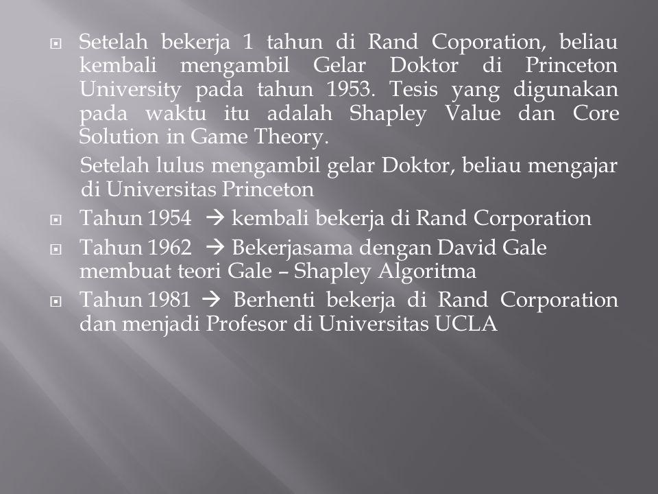  Setelah bekerja 1 tahun di Rand Coporation, beliau kembali mengambil Gelar Doktor di Princeton University pada tahun 1953. Tesis yang digunakan pada