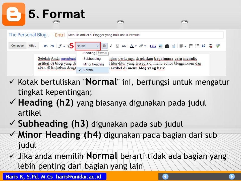Haris K, S.Pd. M.Cs haris@unidar.ac.id 5. Format  Kotak bertuliskan