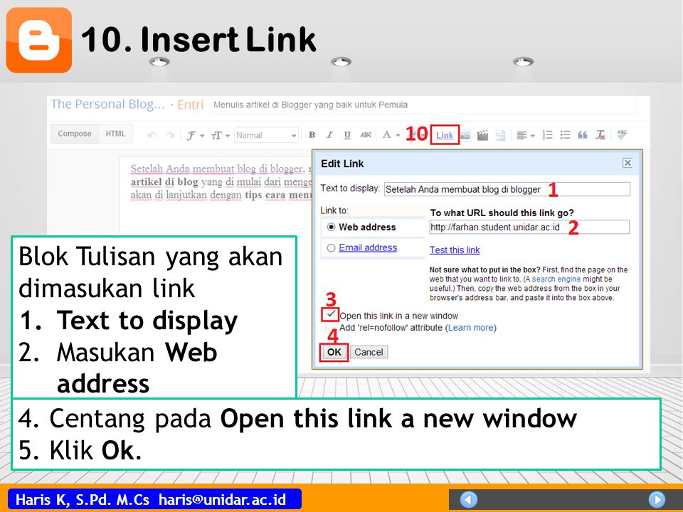 Haris K, S.Pd. M.Cs haris@unidar.ac.id 10. Insert Link Blok Tulisan yang akan dimasukan link 1.Text to display 2.Masukan Web address 4. Centang pada O