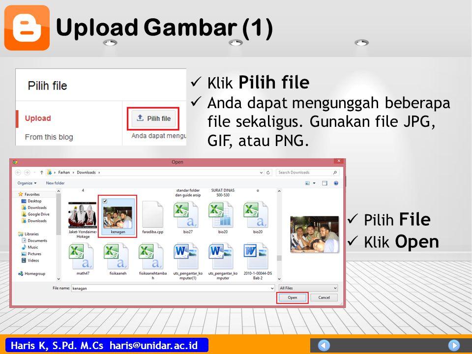 Haris K, S.Pd. M.Cs haris@unidar.ac.id Upload Gambar (1)  Klik Pilih file  Anda dapat mengunggah beberapa file sekaligus. Gunakan file JPG, GIF, ata