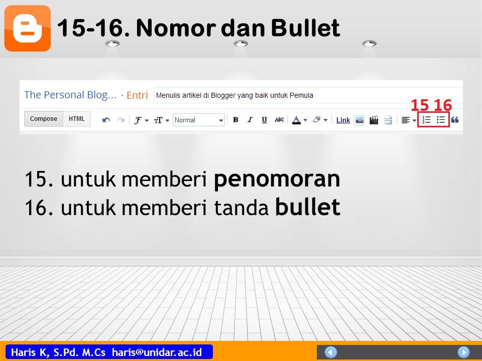 Haris K, S.Pd. M.Cs haris@unidar.ac.id 15-16. Nomor dan Bullet 15. untuk memberi penomoran 16. untuk memberi tanda bullet