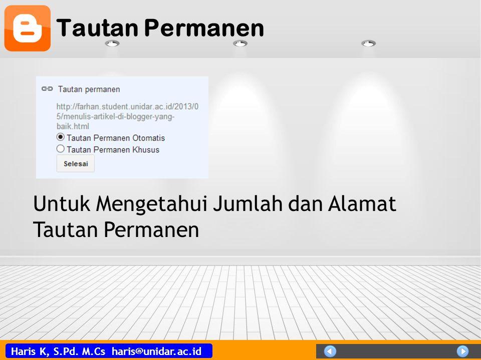 Haris K, S.Pd. M.Cs haris@unidar.ac.id Tautan Permanen Untuk Mengetahui Jumlah dan Alamat Tautan Permanen