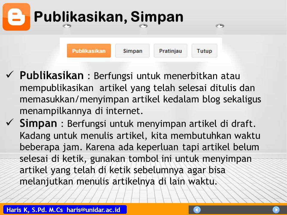 Haris K, S.Pd. M.Cs haris@unidar.ac.id Publikasikan, Simpan  Publikasikan : Berfungsi untuk menerbitkan atau mempublikasikan artikel yang telah seles