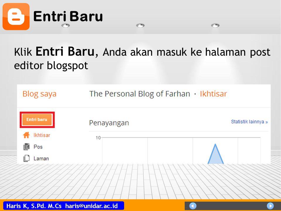 Haris K, S.Pd. M.Cs haris@unidar.ac.id Entri Baru Klik Entri Baru, Anda akan masuk ke halaman post editor blogspot