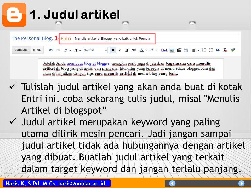 Haris K, S.Pd. M.Cs haris@unidar.ac.id 1. Judul artikel  Tulislah judul artikel yang akan anda buat di kotak Entri ini, coba sekarang tulis judul, mi