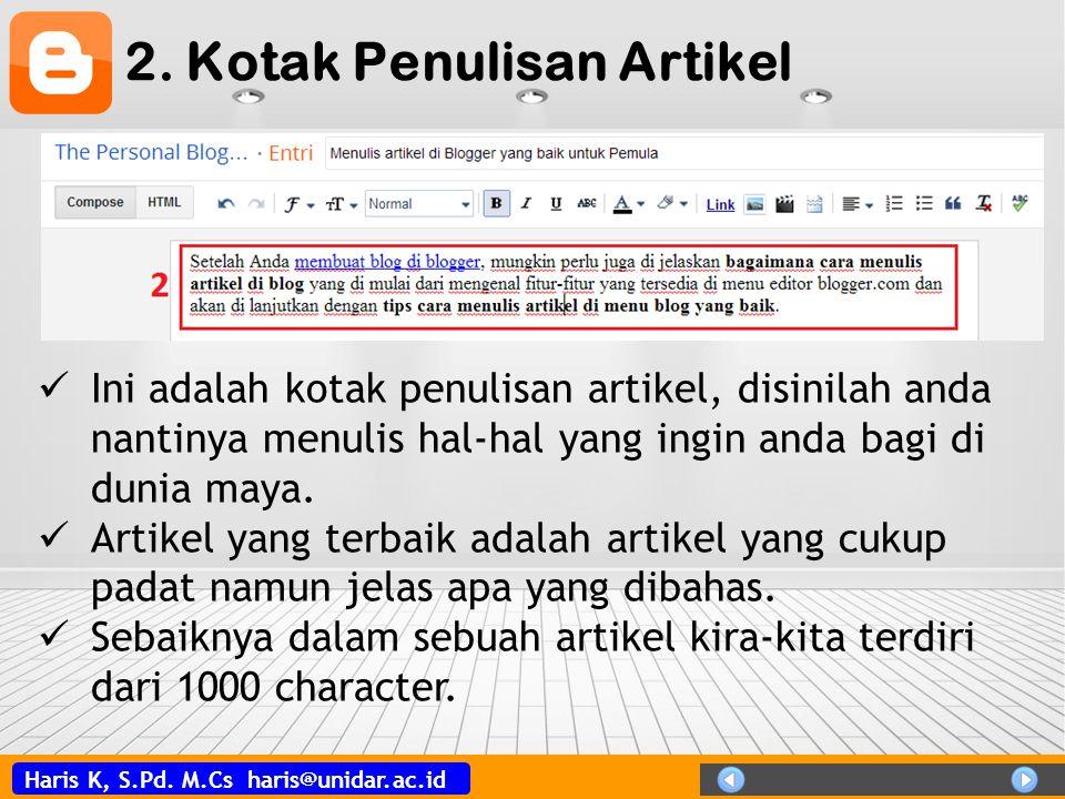 Haris K, S.Pd. M.Cs haris@unidar.ac.id 2. Kotak Penulisan Artikel  Ini adalah kotak penulisan artikel, disinilah anda nantinya menulis hal-hal yang i
