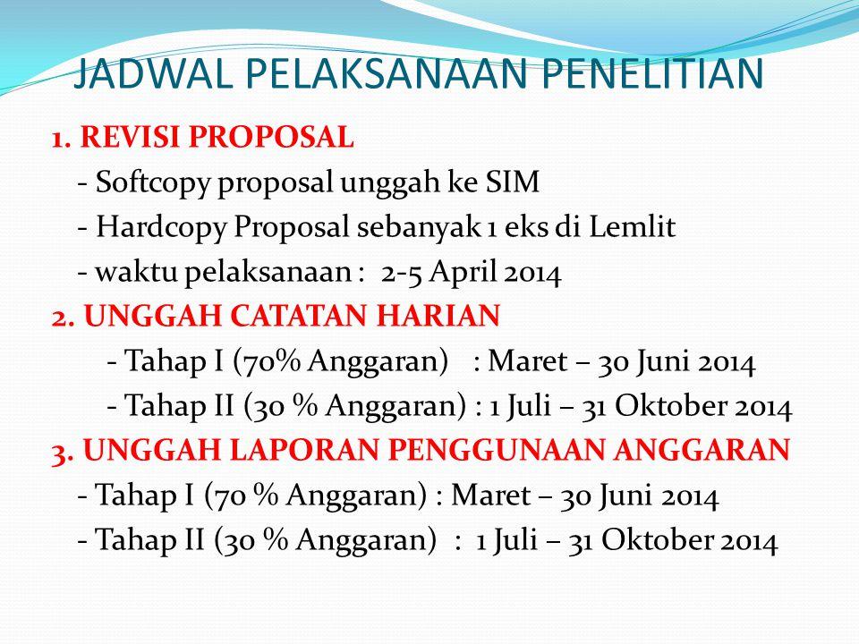 4.UNGGAH LAPORAN KEMAJUAN - Tahap I (70% Anggaran) : 15 – 30 Juni 2014 5.