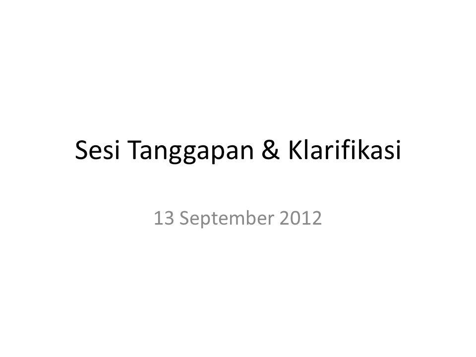 Sesi Tanggapan & Klarifikasi 13 September 2012