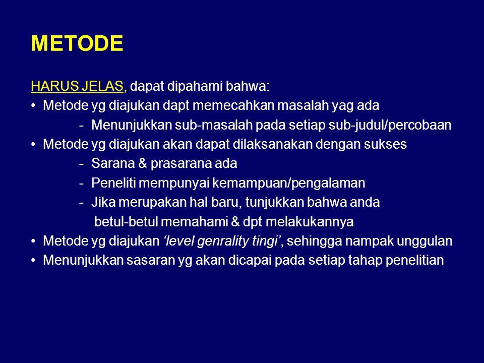 METODE HARUS JELAS, dapat dipahami bahwa: • Metode yg diajukan dapt memecahkan masalah yag ada - Menunjukkan sub-masalah pada setiap sub-judul/percoba