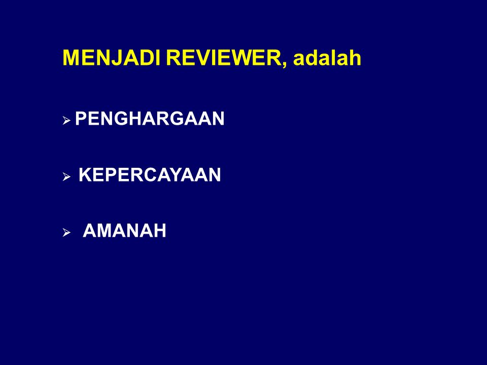 MENJADI REVIEWER, adalah  PENGHARGAAN  KEPERCAYAAN  AMANAH
