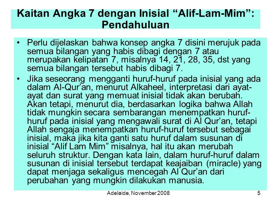 Adelaide, November 200816 Mengapa inisial Alif Lam Mim diulang 6 kali dalam Al-Qur'an.