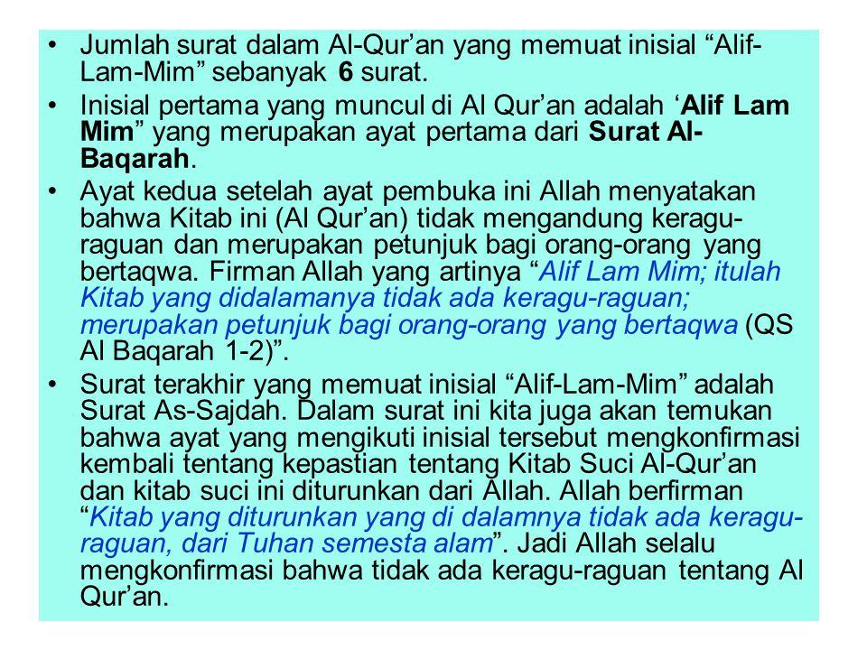 Adelaide, November 20086 •Jumlah surat dalam Al-Qur'an yang memuat inisial Alif- Lam-Mim sebanyak 6 surat.