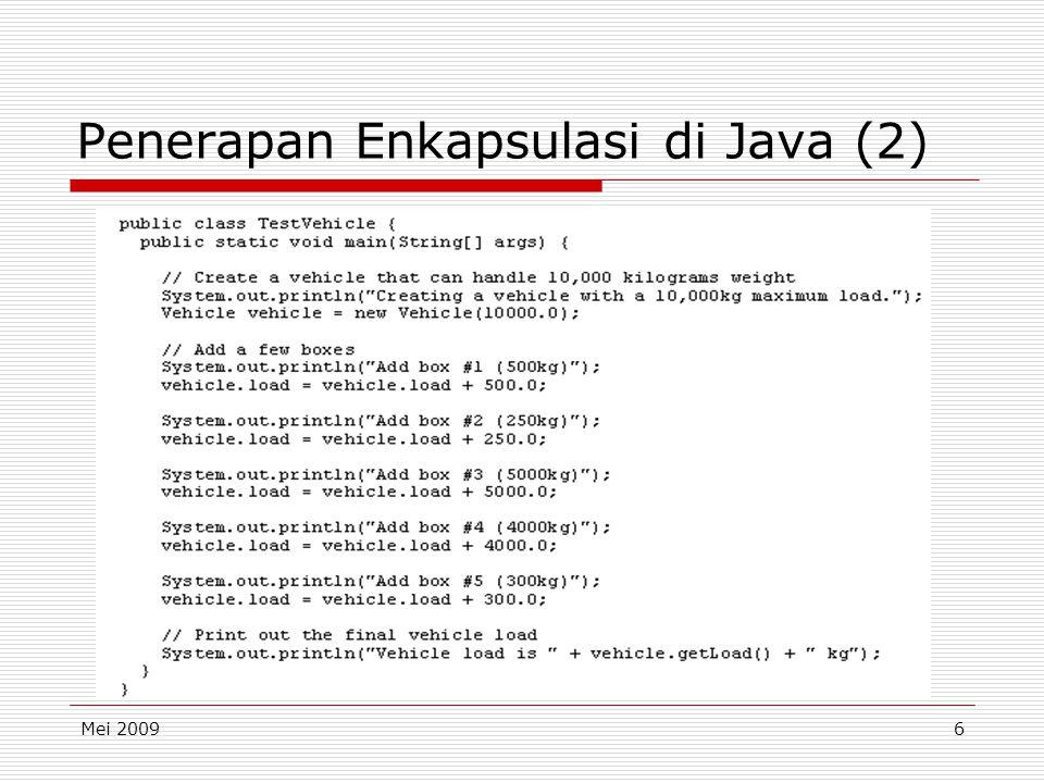 Mei 20096 Penerapan Enkapsulasi di Java (2)