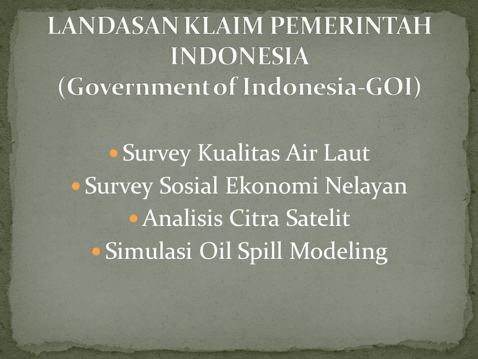  Survey Kualitas Air Laut  Survey Sosial Ekonomi Nelayan  Analisis Citra Satelit  Simulasi Oil Spill Modeling