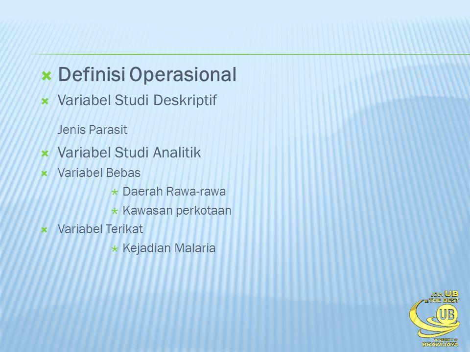  Definisi Operasional  Variabel Studi Deskriptif Jenis Parasit  Variabel Studi Analitik  Variabel Bebas  Daerah Rawa-rawa  Kawasan perkotaan  V