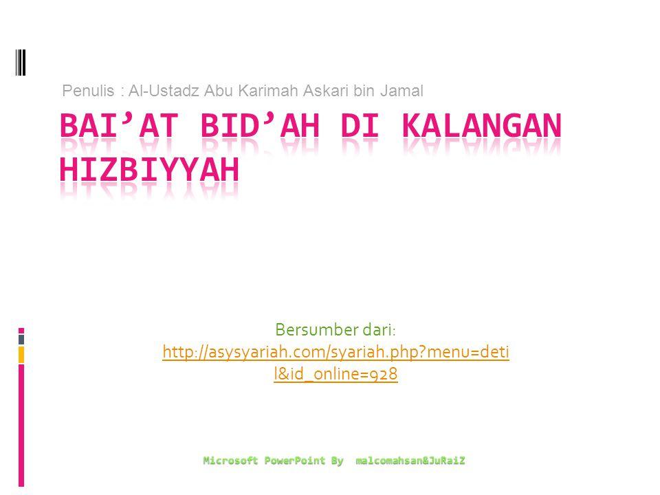 Bersumber dari: http://asysyariah.com/syariah.php?menu=deti l&id_online=928 Microsoft PowerPoint By malcomahsan&JuRaiZ Penulis : Al-Ustadz Abu Karimah
