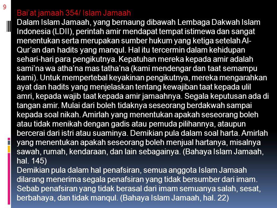 9 Bai'at jamaah 354/ Islam Jamaah Dalam Islam Jamaah, yang bernaung dibawah Lembaga Dakwah Islam Indonesia (LDII), perintah amir mendapat tempat istim