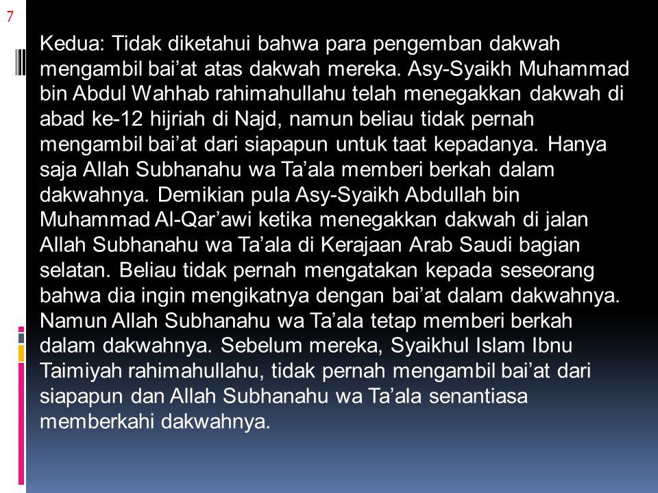 8 Ketiga: Bai'at Nabi Shallallahu 'alaihi wa sallam kepada para sahabatnya lebih sedikit dari apa yang disebutkan Al-Banna.