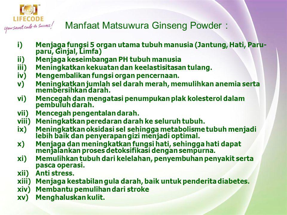 Manfaat Matsuwura Ginseng Powder : i)Menjaga fungsi 5 organ utama tubuh manusia (Jantung, Hati, Paru- paru, Ginjal, Limfa) ii)Menjaga keseimbangan PH
