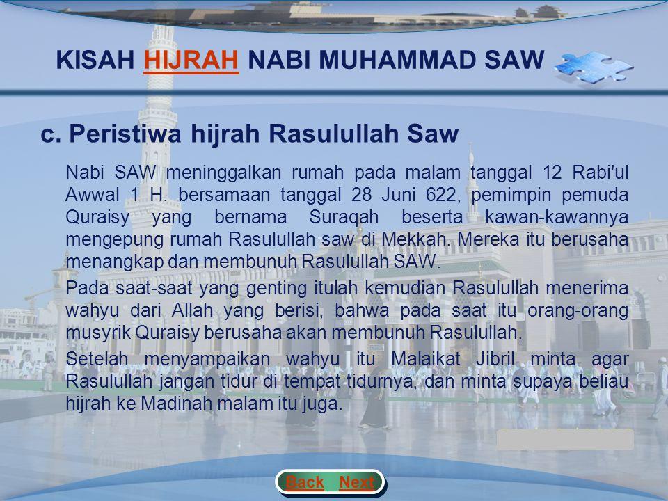 KISAH HIJRAH NABI MUHAMMAD SAWHIJRAH c.Peristiwa hijrah Rasulullah Saw Setelah adanya ikrar Aqabah, agama Islam masuk di Madinah. Di kota Madinah itu