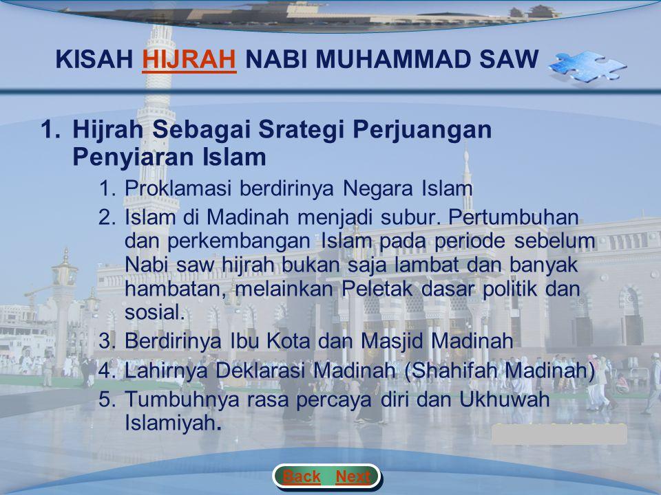 KISAH HIJRAH NABI MUHAMMAD SAWHIJRAH c. Peristiwa hijrah Rasulullah Saw Nabi SAW meninggalkan rumah pada malam tanggal 12 Rabi'ul Awwal 1 H. bersamaan
