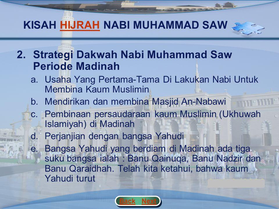 KISAH HIJRAH NABI MUHAMMAD SAWHIJRAH 1.Hijrah Sebagai Srategi Perjuangan Penyiaran Islam 1.Proklamasi berdirinya Negara Islam 2.Islam di Madinah menja