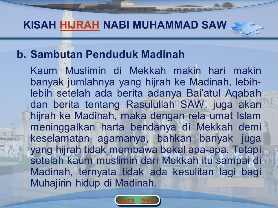 KISAH HIJRAH NABI MUHAMMAD SAWHIJRAH a.Peristiwa Hijrah Kaum Muslimin Berkat perjuangan suku Khazraj dan Aus muslimin di Yastrib makin hari makin bert