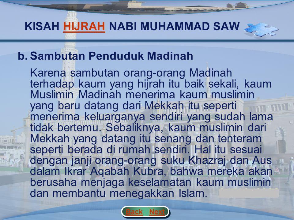 KISAH HIJRAH NABI MUHAMMAD SAWHIJRAH b.Sambutan Penduduk Madinah Kaum Muslimin di Mekkah makin hari makin banyak jumlahnya yang hijrah ke Madinah, leb
