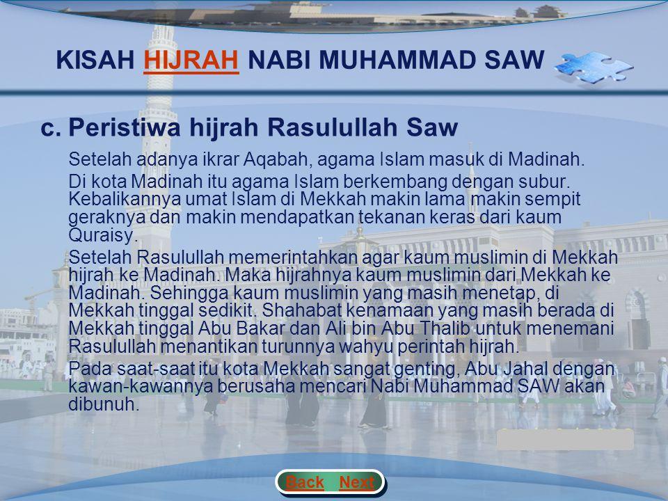 KISAH HIJRAH NABI MUHAMMAD SAWHIJRAH b.Sambutan Penduduk Madinah Karena sambutan orang-orang Madinah terhadap kaum yang hijrah itu baik sekali, kaum M