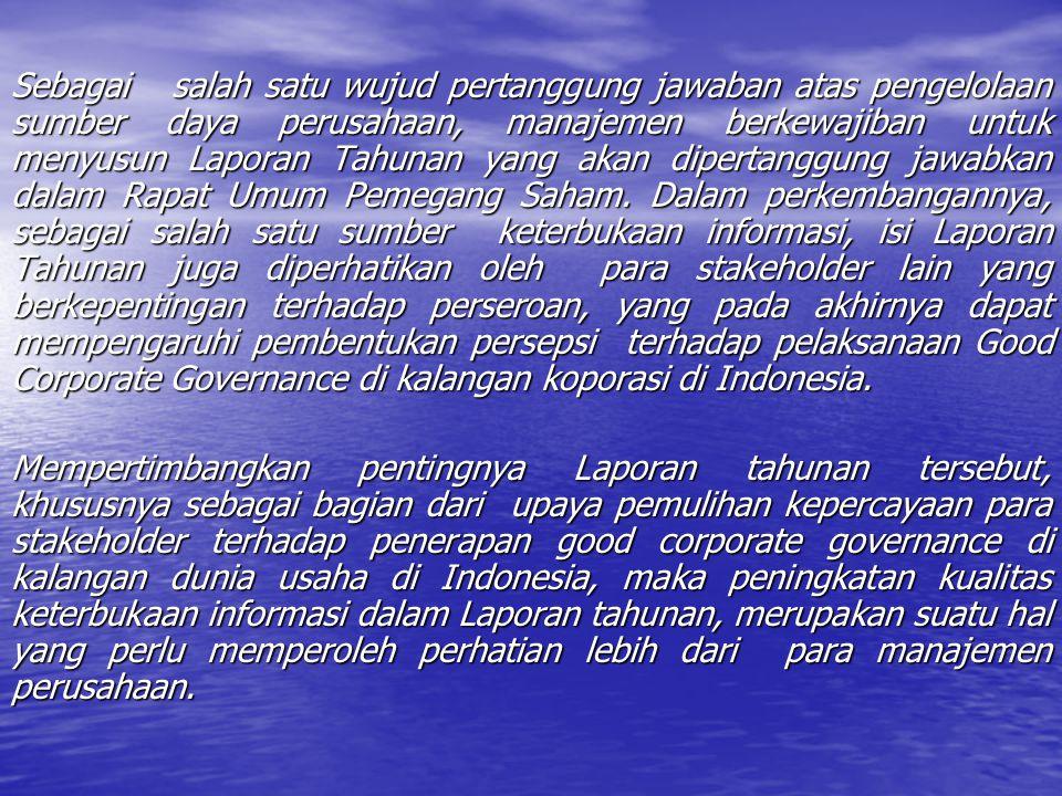 JENIS PENGHARGAAN • Laporan Tahunan Yang Memuat Kualitas Keterbukaan Informasi Yang Terbaik bagi perusahaan yang sahamnya tercatat di Bursa Efek Jakarta • Laporan Tahunan Yang Memuat Kualitas Keterbukaan Informasi Yang Terbaik bagi perusahaan yang tidak tercatat