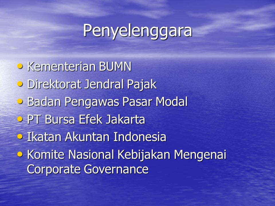 Penyelenggara • Kementerian BUMN • Direktorat Jendral Pajak • Badan Pengawas Pasar Modal • PT Bursa Efek Jakarta • Ikatan Akuntan Indonesia • Komite N