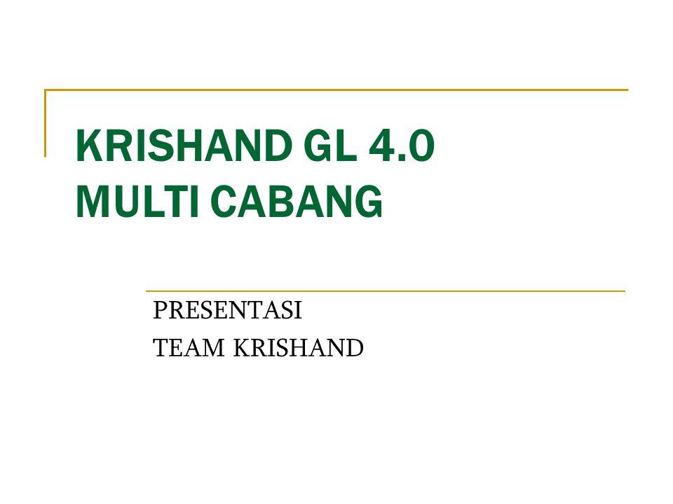 KRISHAND GL 4.0 MULTI CABANG PRESENTASI TEAM KRISHAND