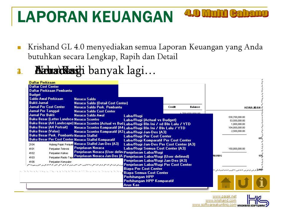 www.pajak.net www.krishand.com www.softwareakunting.com LAPORAN KEUANGAN KKrishand GL 4.0 menyediakan semua Laporan Keuangan yang Anda butuhkan seca